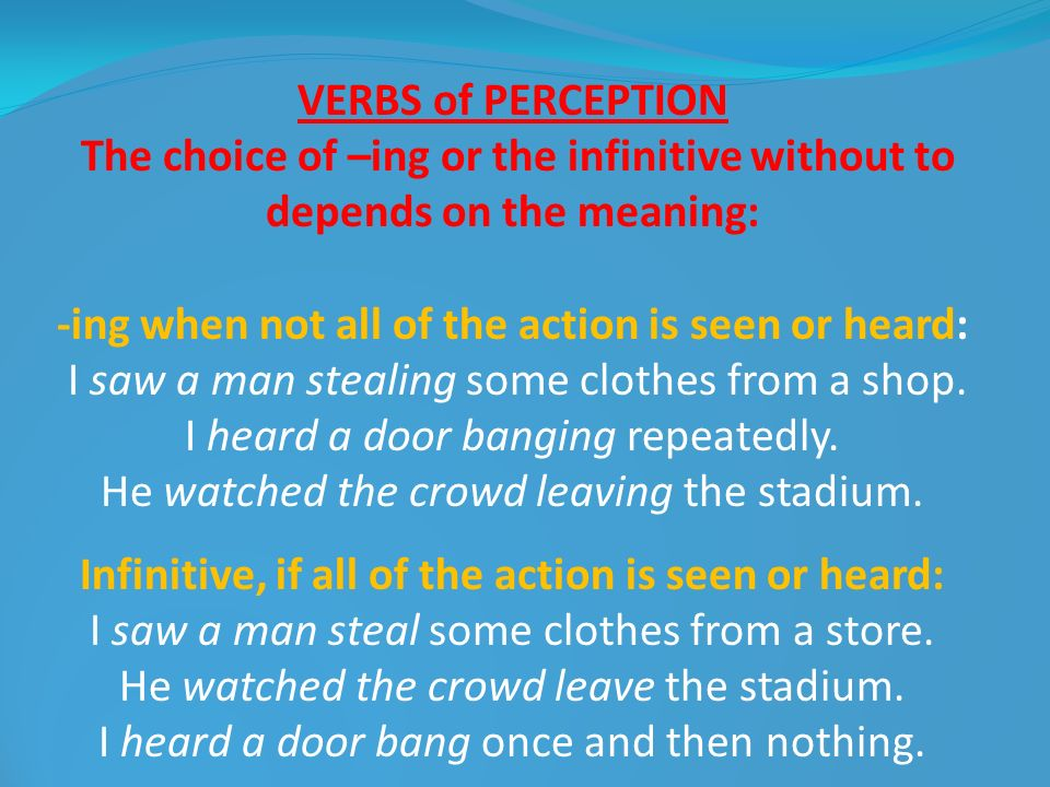 -ing when not all of the action is seen or heard: