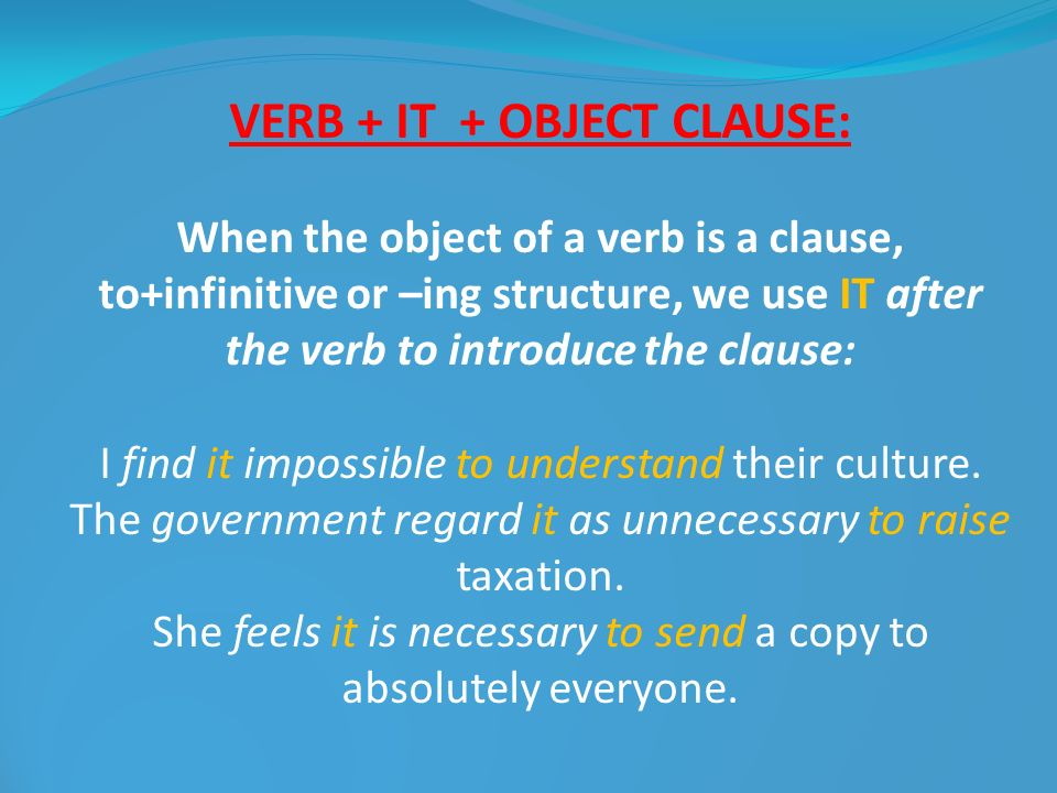 VERB + IT + OBJECT CLAUSE: