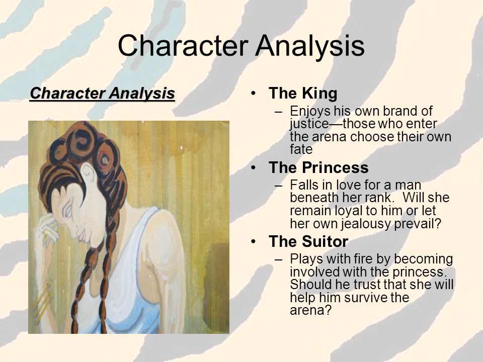 Character Analysis Character Analysis The King The Princess The Suitor
