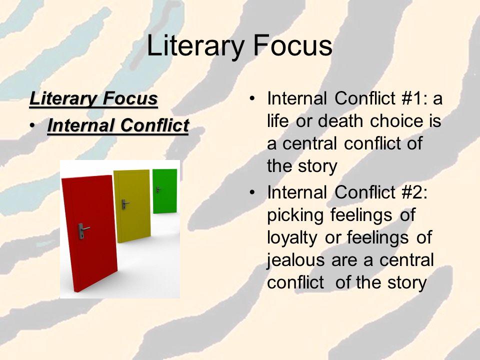 Literary Focus Literary Focus Internal Conflict