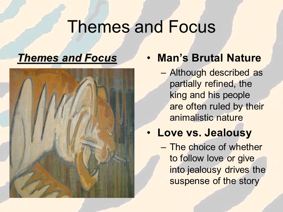 Themes and Focus Themes and Focus Man's Brutal Nature