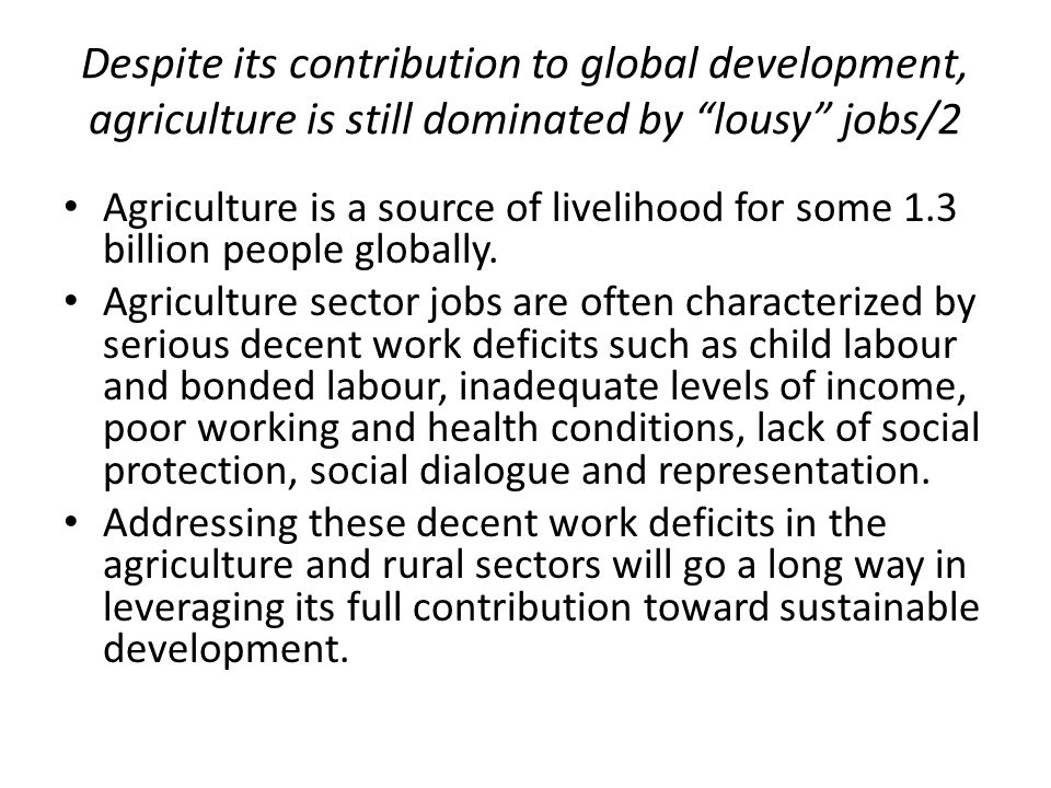 Despite its contribution to global development, agriculture is still dominated by lousy jobs/2