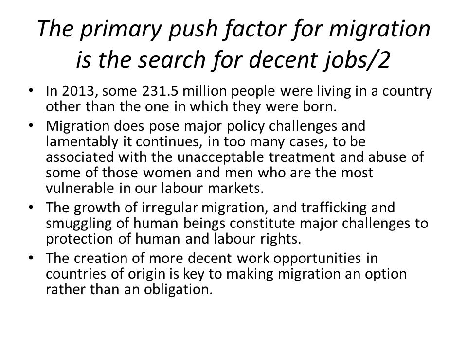 The primary push factor for migration is the search for decent jobs/2