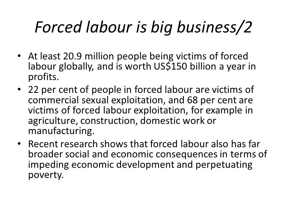 Forced labour is big business/2