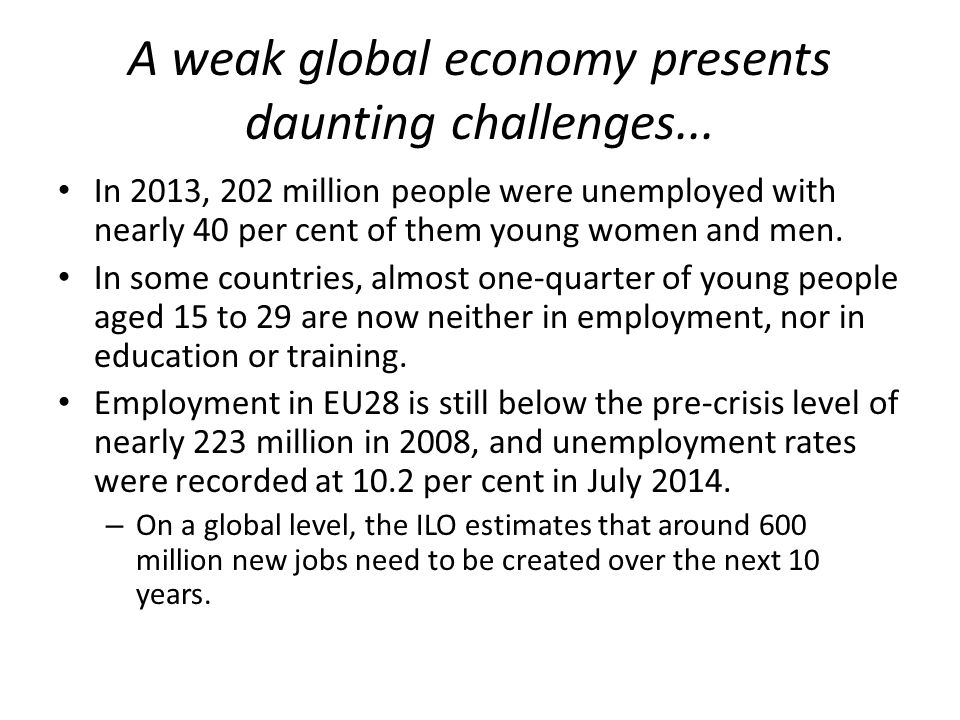 A weak global economy presents daunting challenges...