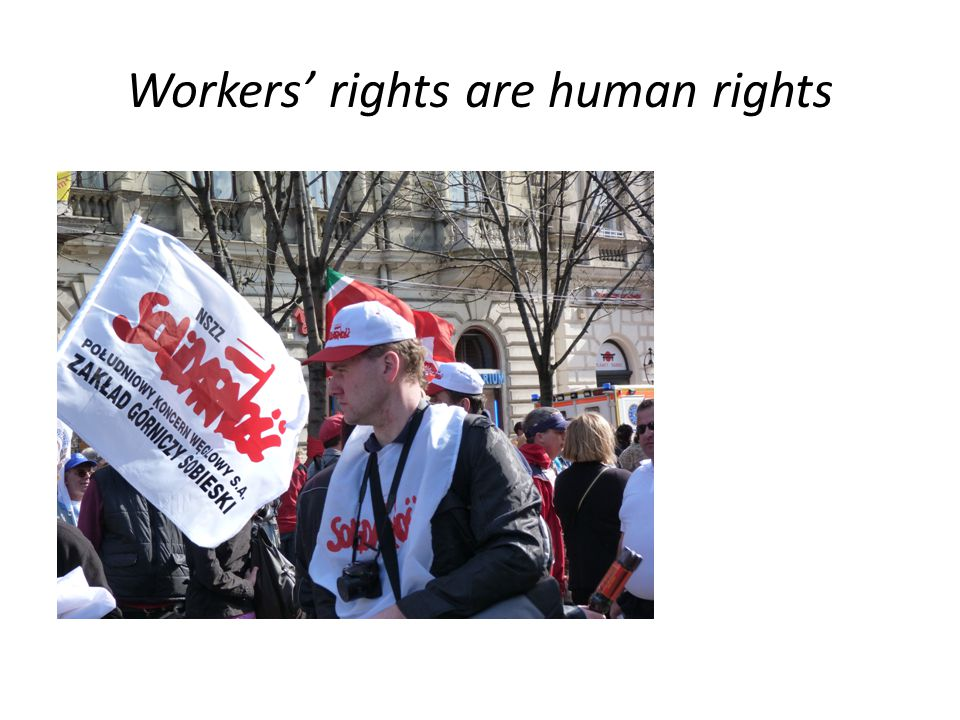 Workers' rights are human rights