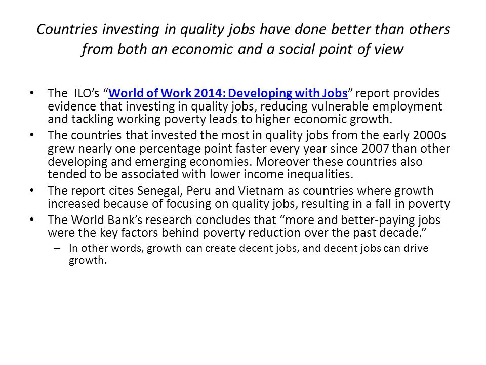 Countries investing in quality jobs have done better than others from both an economic and a social point of view