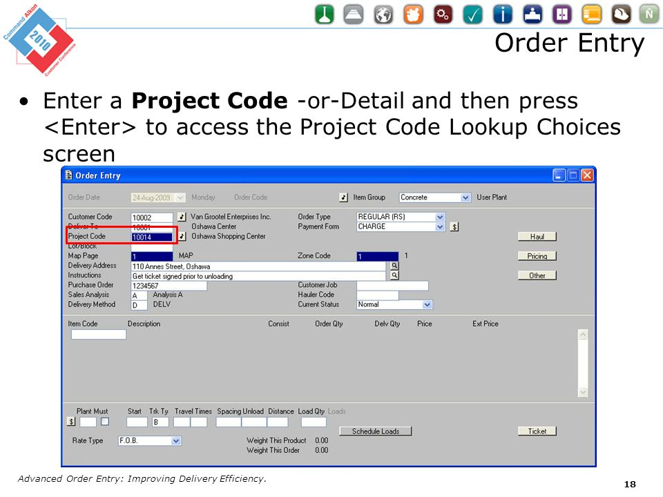 Order Entry Enter a Project Code -or-Detail and then press <Enter> to access the Project Code Lookup Choices screen.