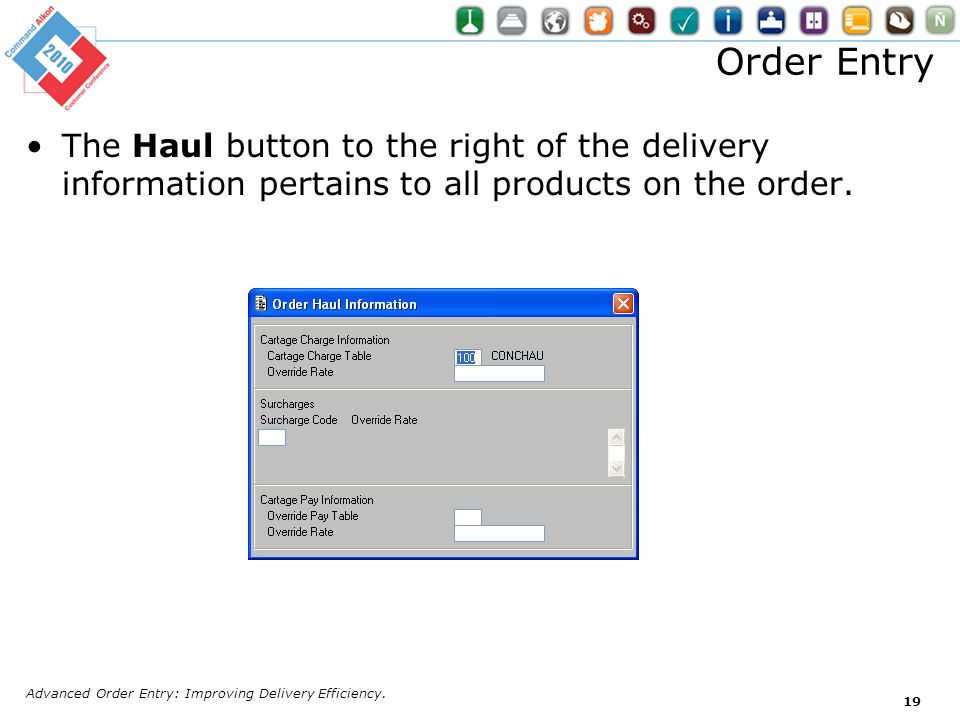 Order EntryThe Haul button to the right of the delivery information pertains to all products on the order.
