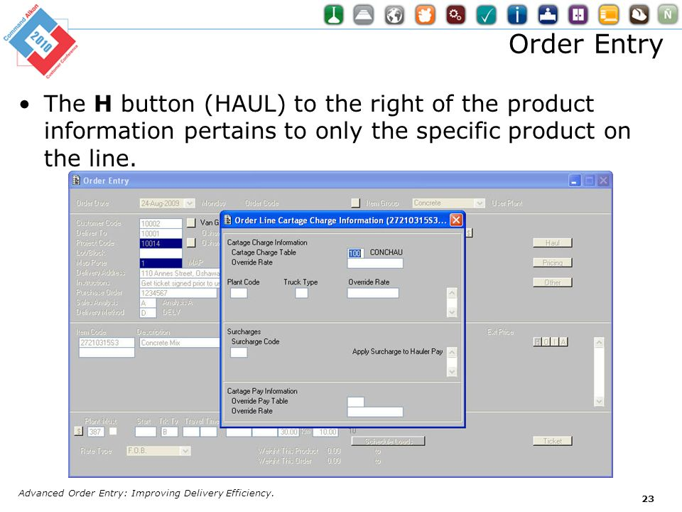 Order Entry The H button (HAUL) to the right of the product information pertains to only the specific product on the line.