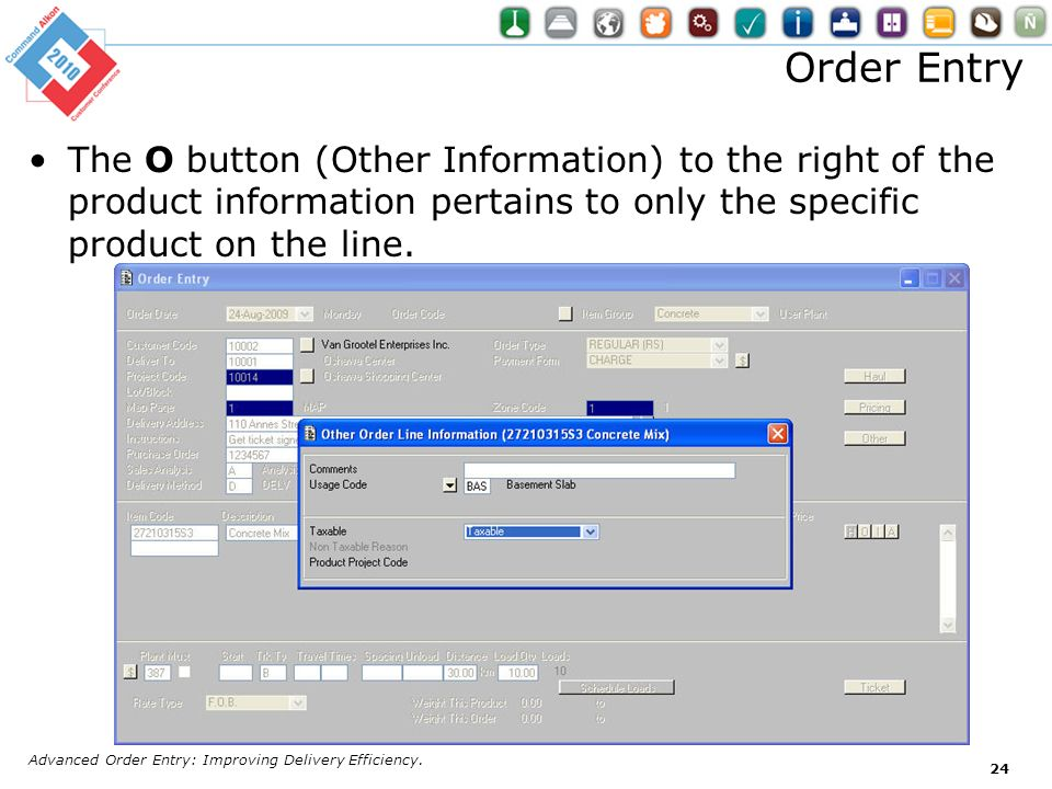 Order Entry The O button (Other Information) to the right of the product information pertains to only the specific product on the line.