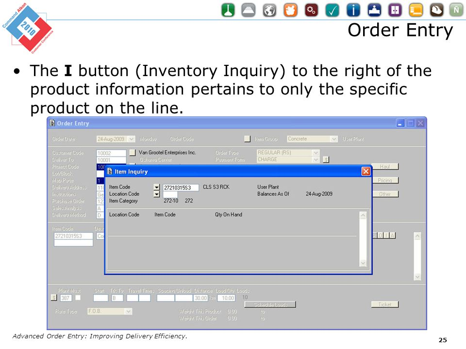 Order EntryThe I button (Inventory Inquiry) to the right of the product information pertains to only the specific product on the line.