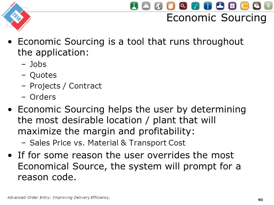 Economic Sourcing Economic Sourcing is a tool that runs throughout the application: Jobs. Quotes.