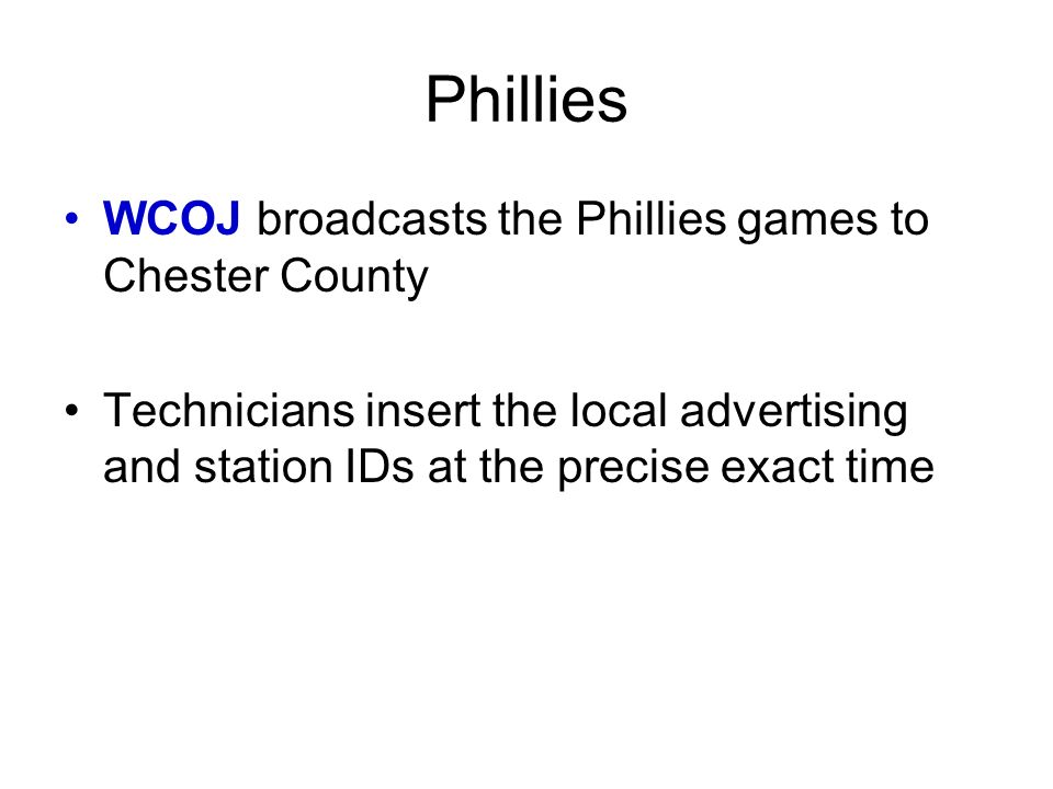 Phillies WCOJ broadcasts the Phillies games to Chester County