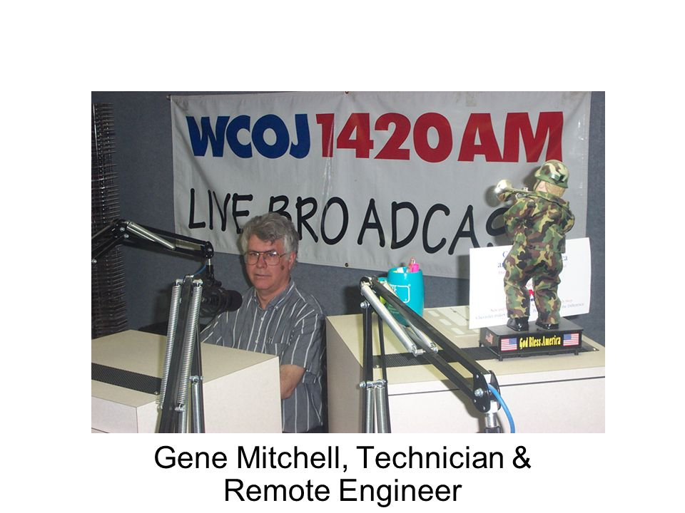 Gene Mitchell, Technician & Remote Engineer