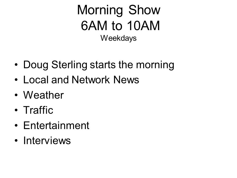 Morning Show 6AM to 10AM Weekdays