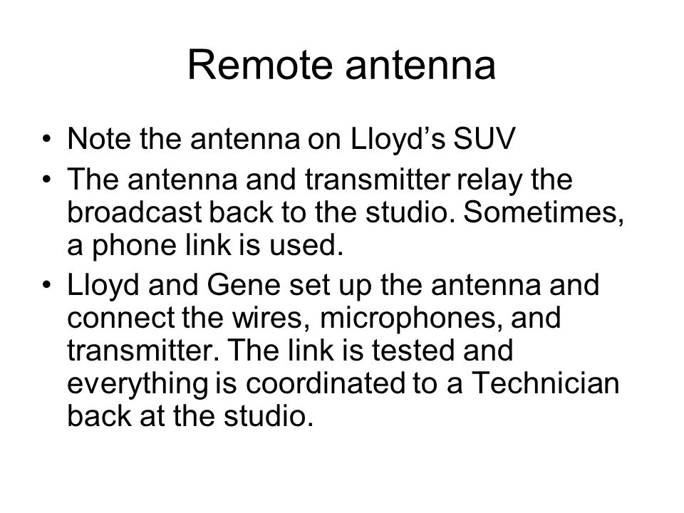 Remote antenna Note the antenna on Lloyd's SUV