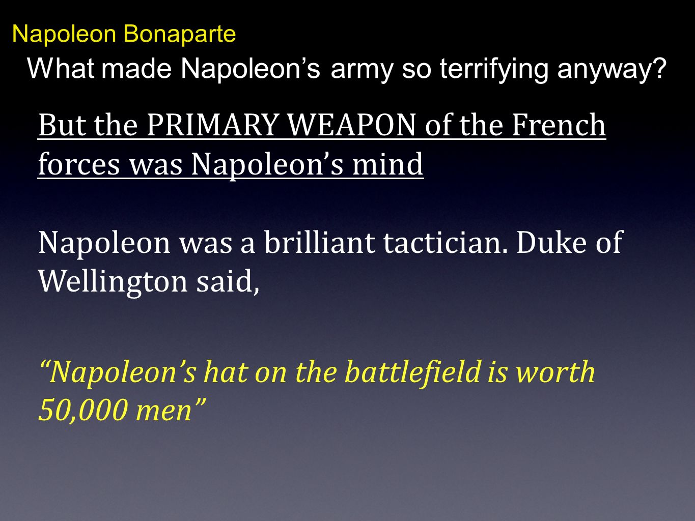 But the PRIMARY WEAPON of the French forces was Napoleon's mind