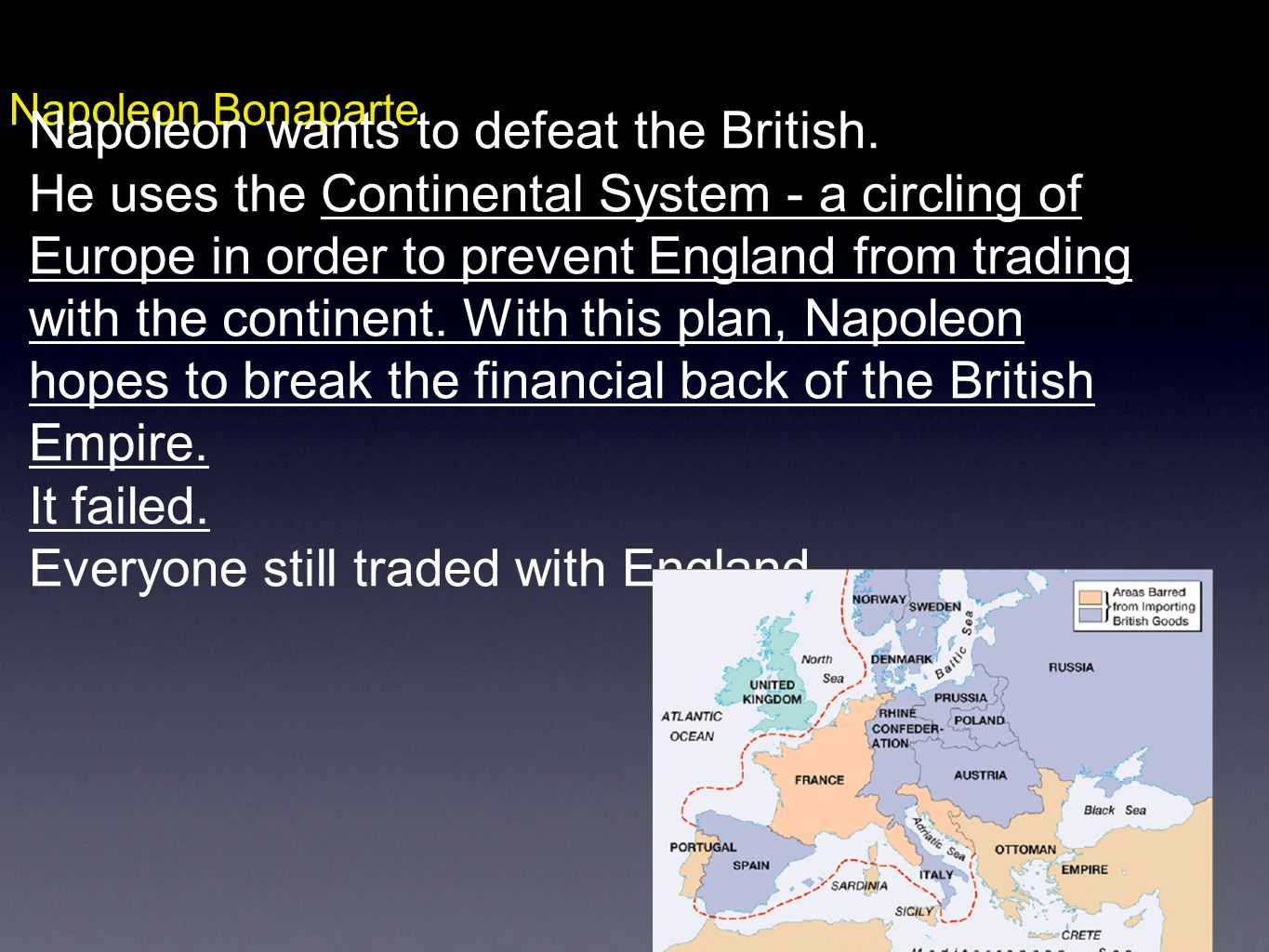 Napoleon wants to defeat the British.