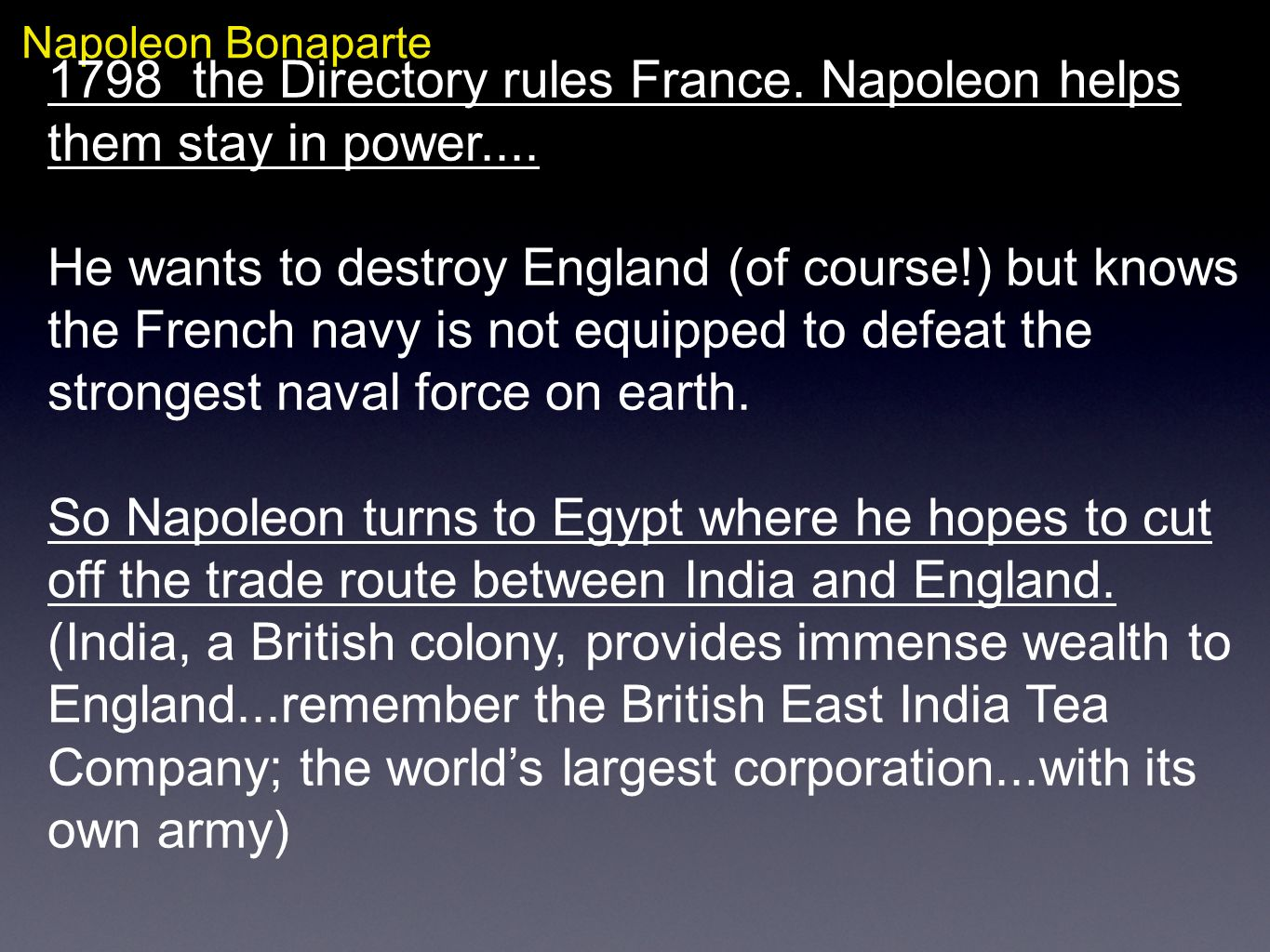 1798 the Directory rules France. Napoleon helps them stay in power....