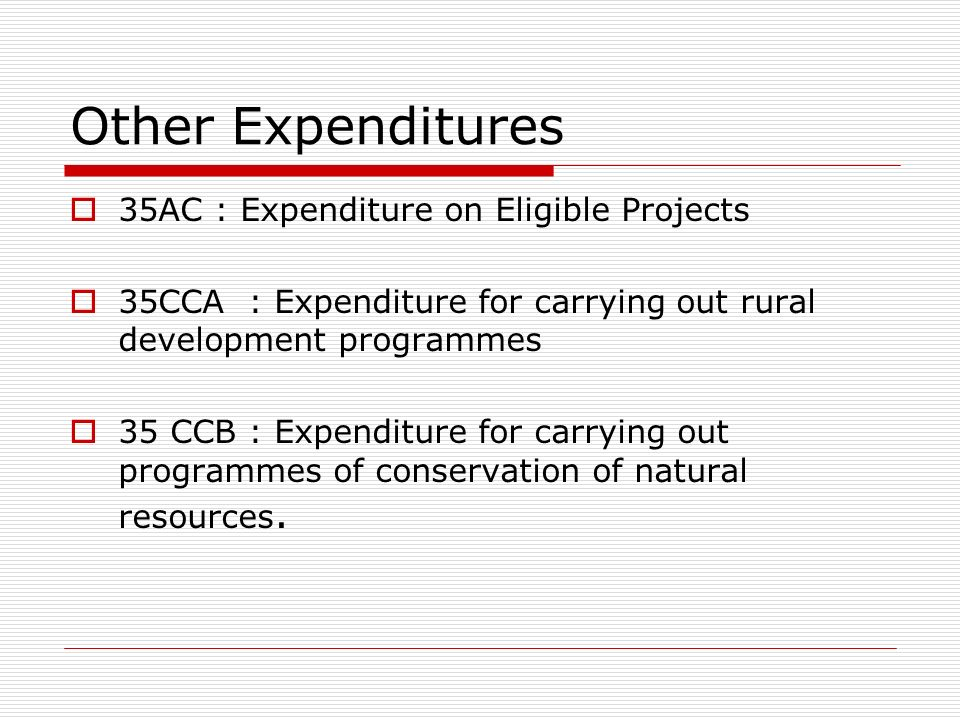 Other Expenditures 35AC : Expenditure on Eligible Projects