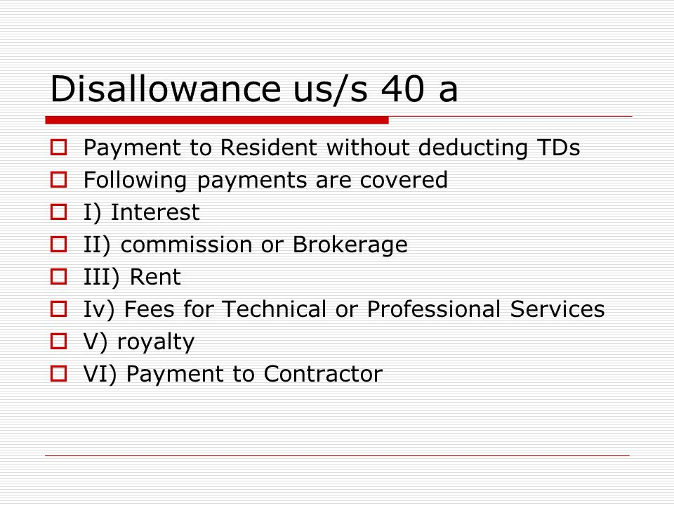 Disallowance us/s 40 a Payment to Resident without deducting TDs