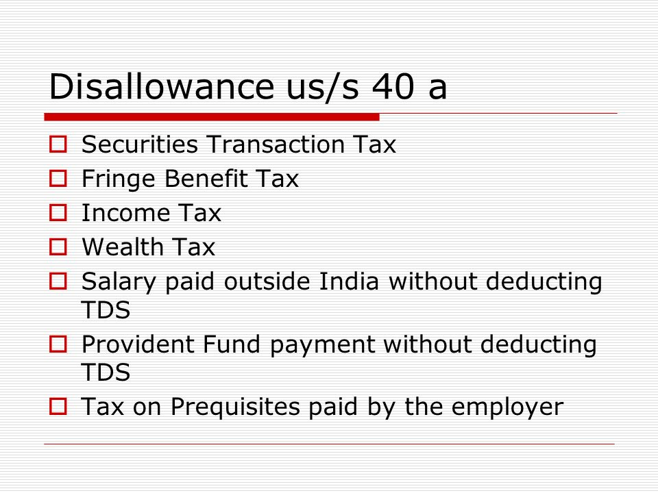 Disallowance us/s 40 a Securities Transaction Tax Fringe Benefit Tax