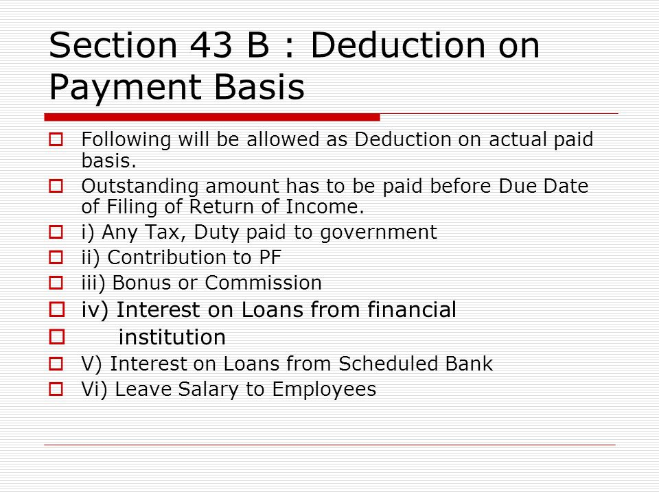 Section 43 B : Deduction on Payment Basis
