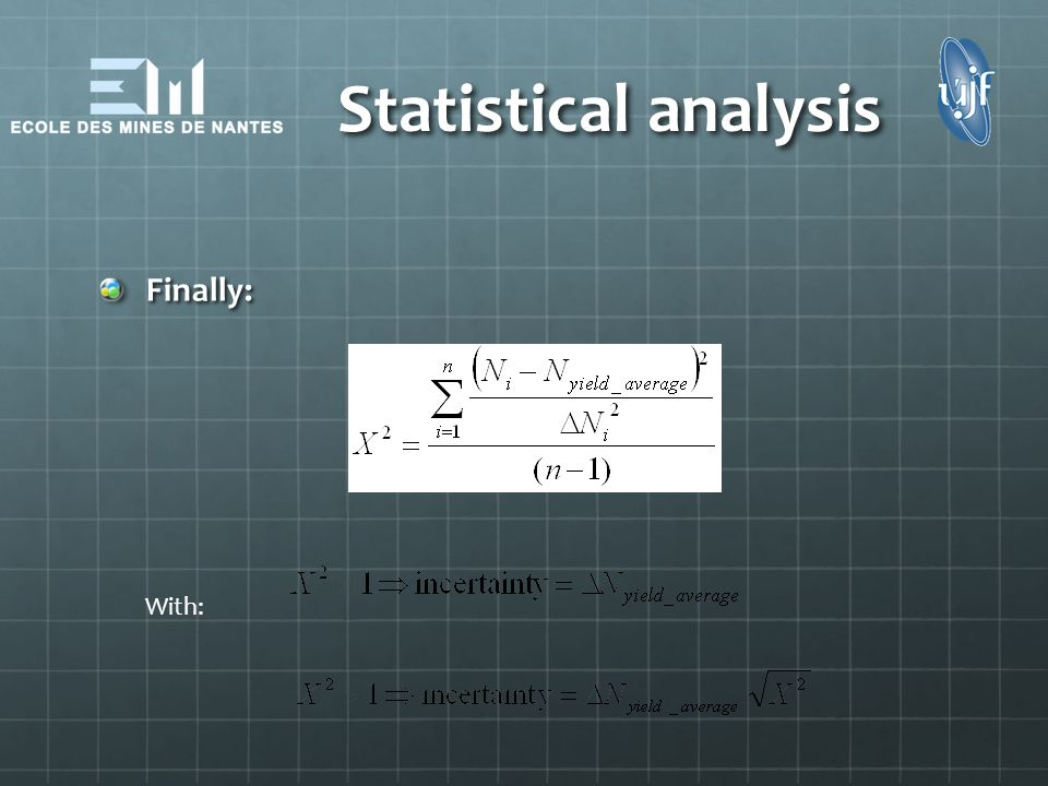 Statistical analysis Finally: With: