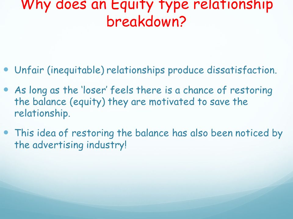 Why does an Equity type relationship breakdown