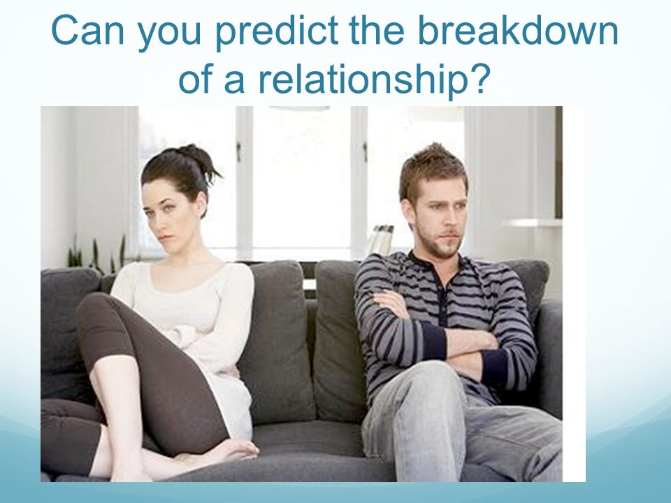 Can you predict the breakdown of a relationship