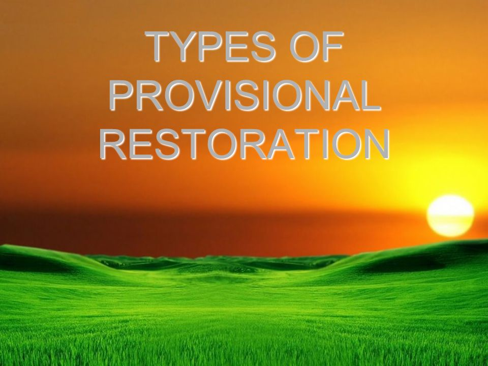 TYPES OF PROVISIONAL RESTORATION