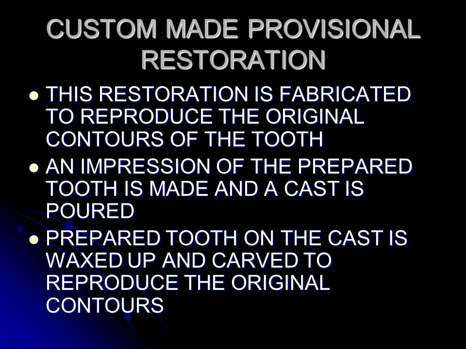 CUSTOM MADE PROVISIONAL RESTORATION
