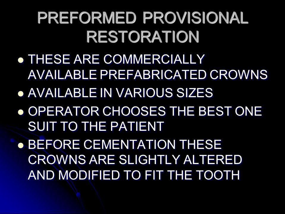 PREFORMED PROVISIONAL RESTORATION
