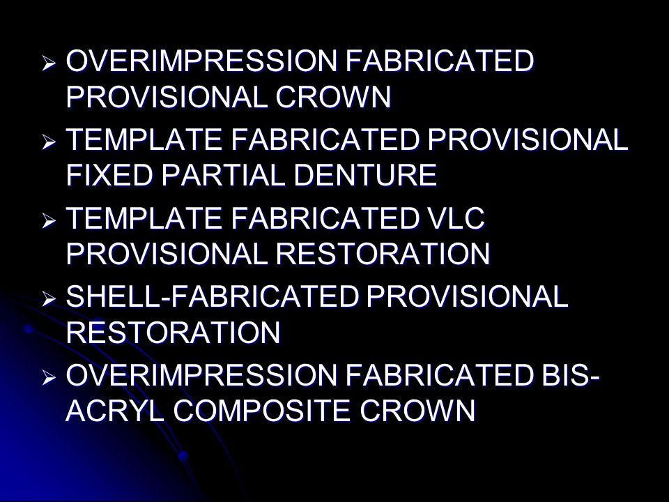 OVERIMPRESSION FABRICATED PROVISIONAL CROWN