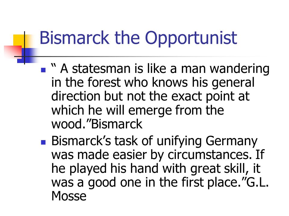 Bismarck the Opportunist