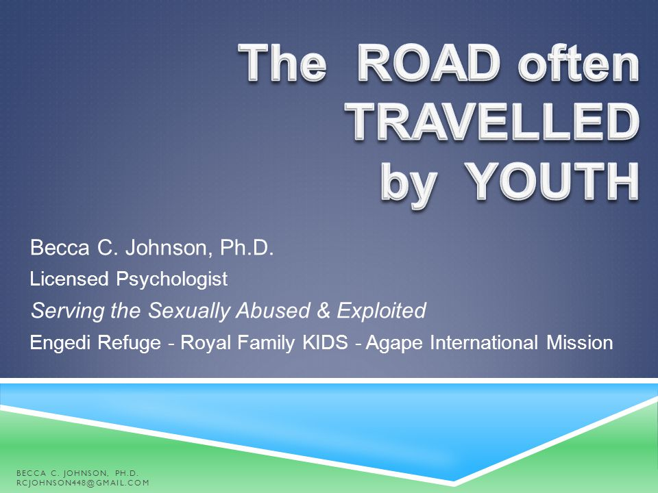 The ROAD often TRAVELLED by YOUTH