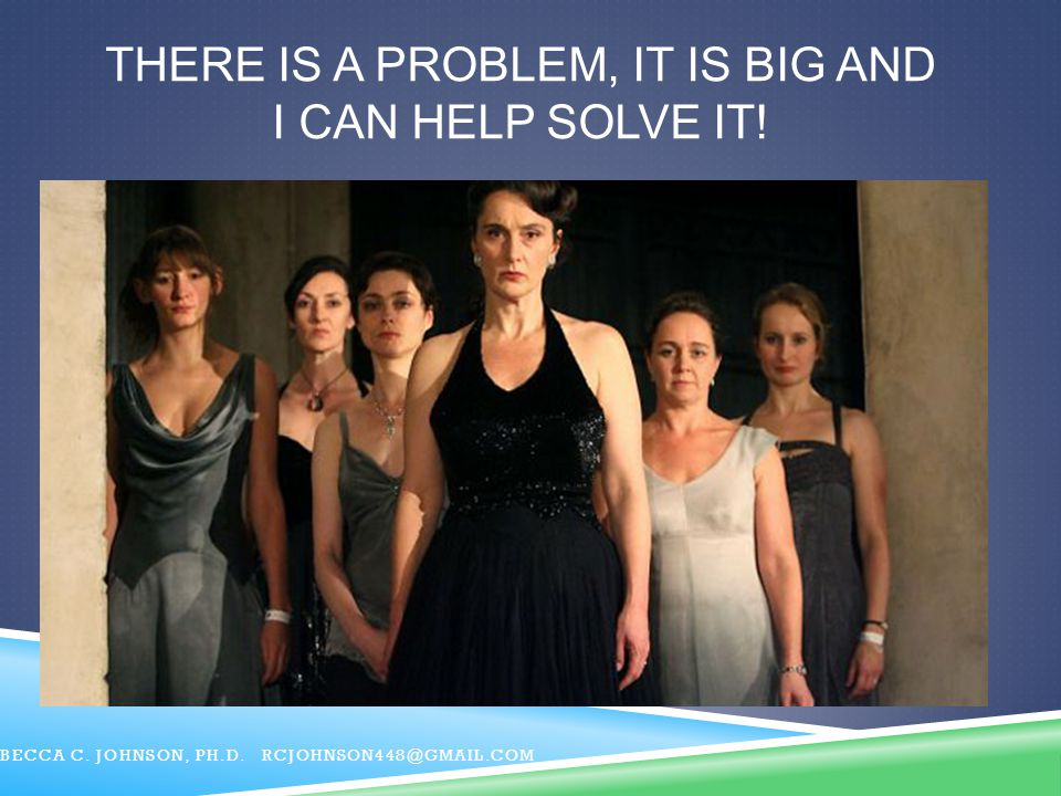 There IS a problem, it IS BIG and I can help solve it!