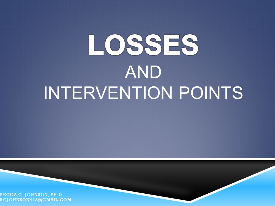LOSSES and Intervention Points