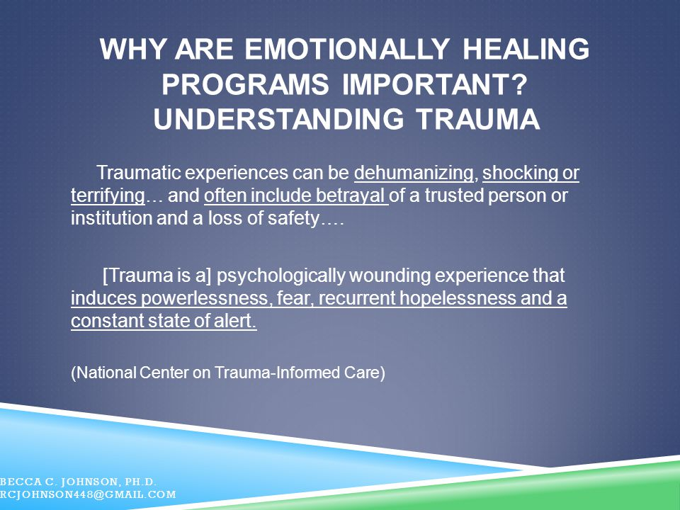 Why ARE emotionally Healing PROGRAMS Important Understanding Trauma