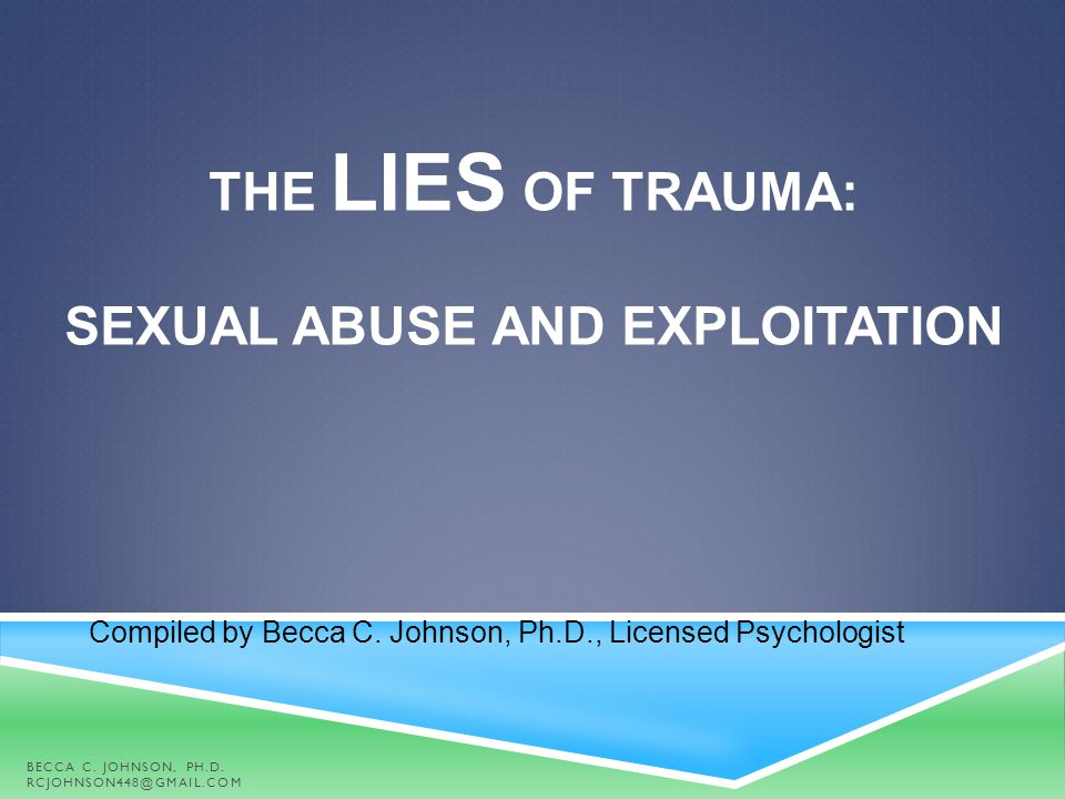 The LIES of Trauma: Sexual Abuse and Exploitation
