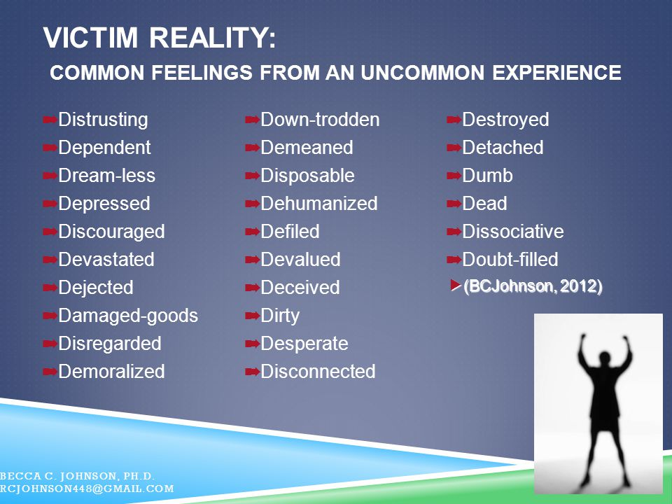 Victim Reality: Common Feelings from an Uncommon Experience