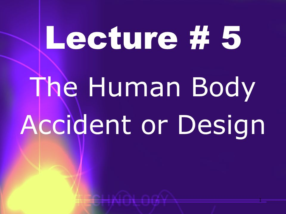 The Human Body Accident or Design