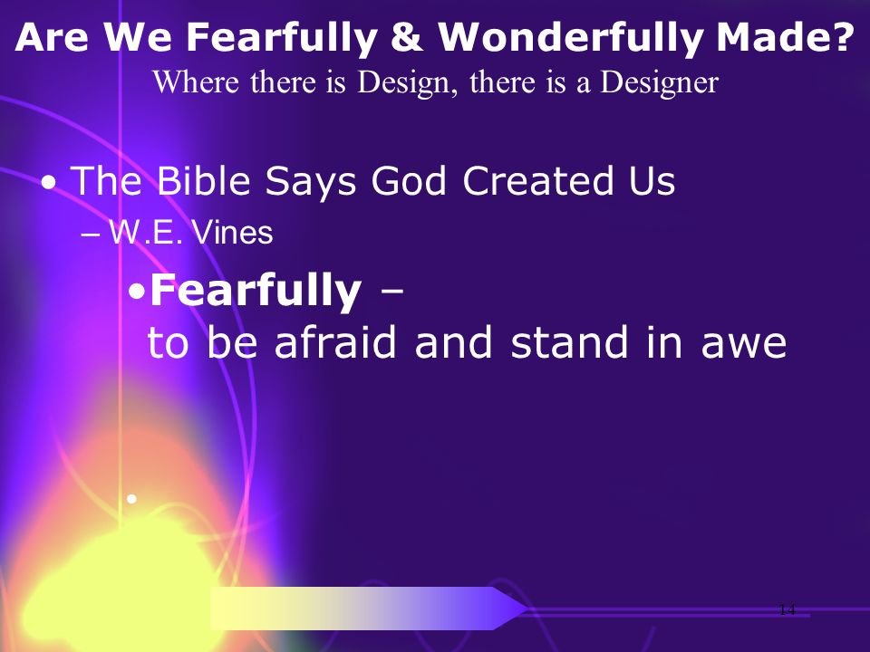 Fearfully – to be afraid and stand in awe