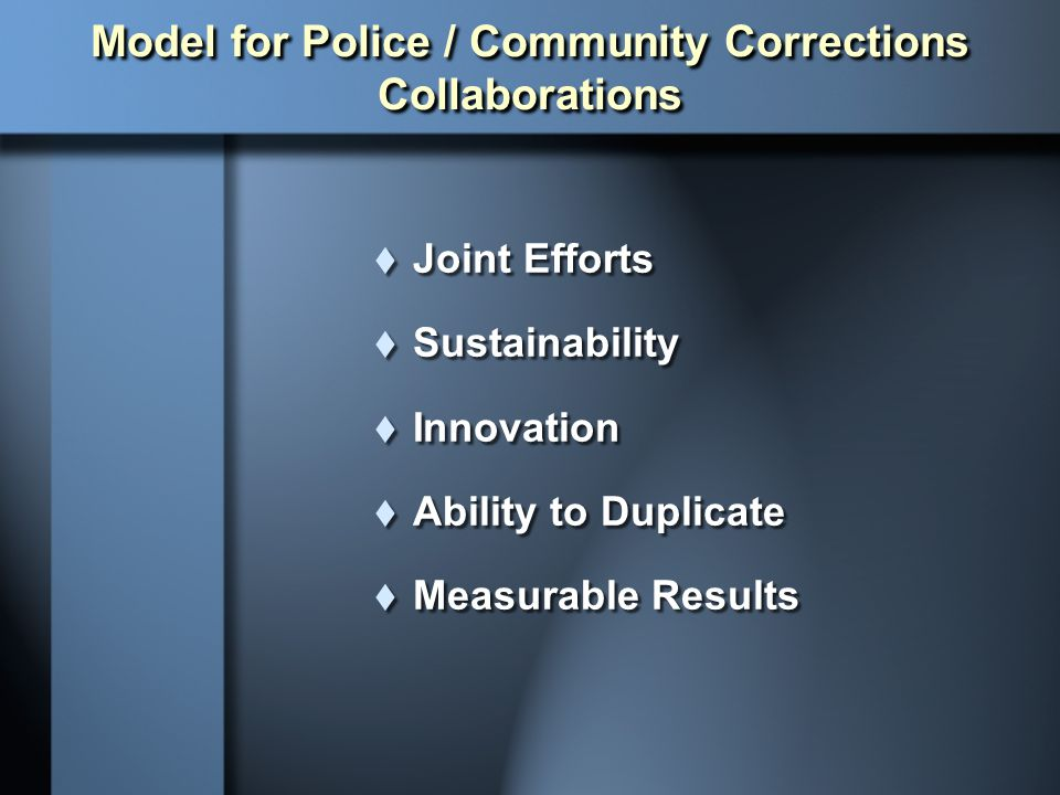 Model for Police / Community Corrections Collaborations