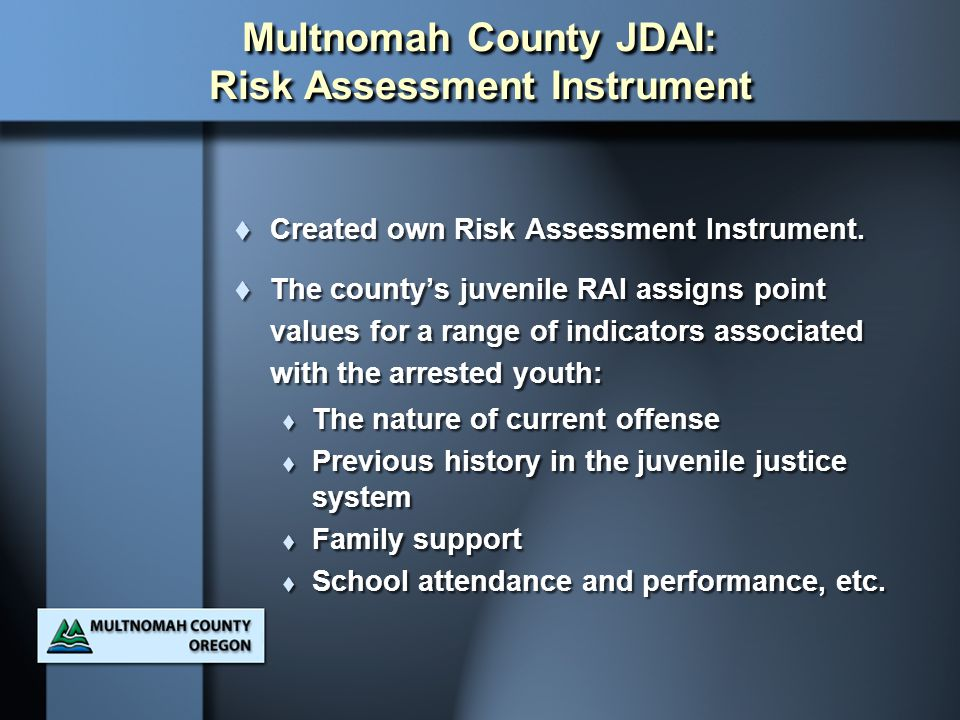 Multnomah County JDAI: Risk Assessment Instrument