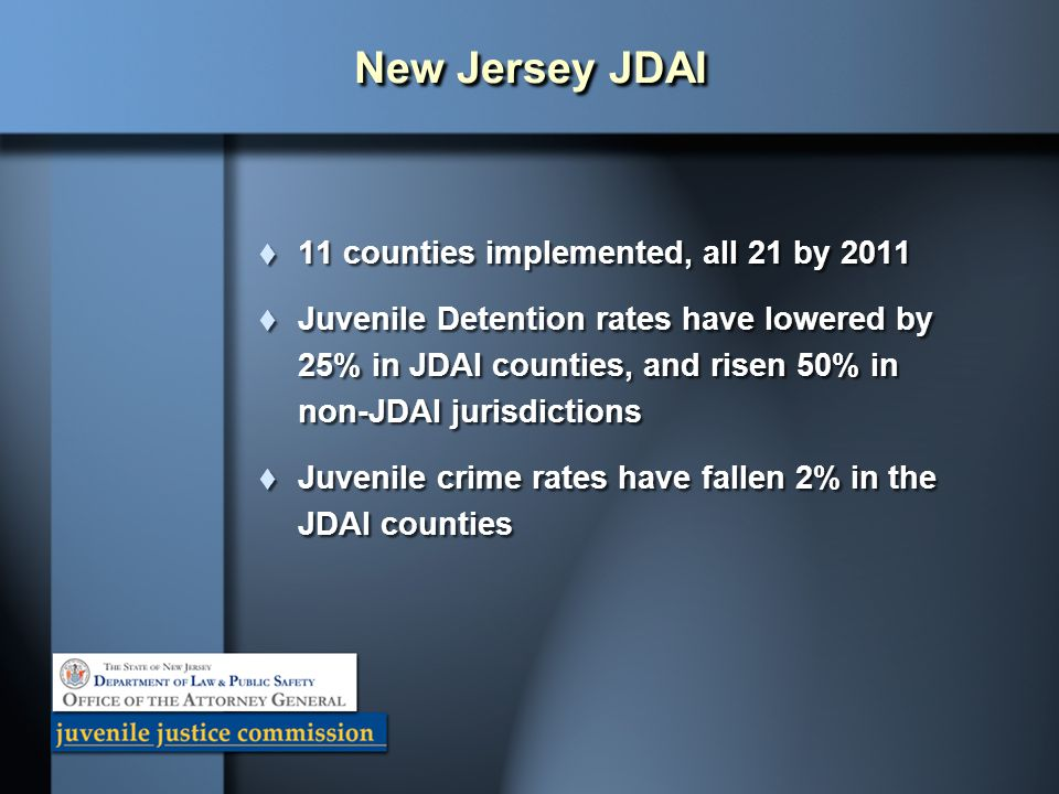 New Jersey JDAI 11 counties implemented, all 21 by 2011