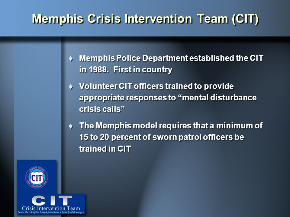 Memphis Crisis Intervention Team (CIT)