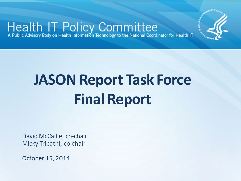 JASON Task Force Description Summary Detailed Recommendations