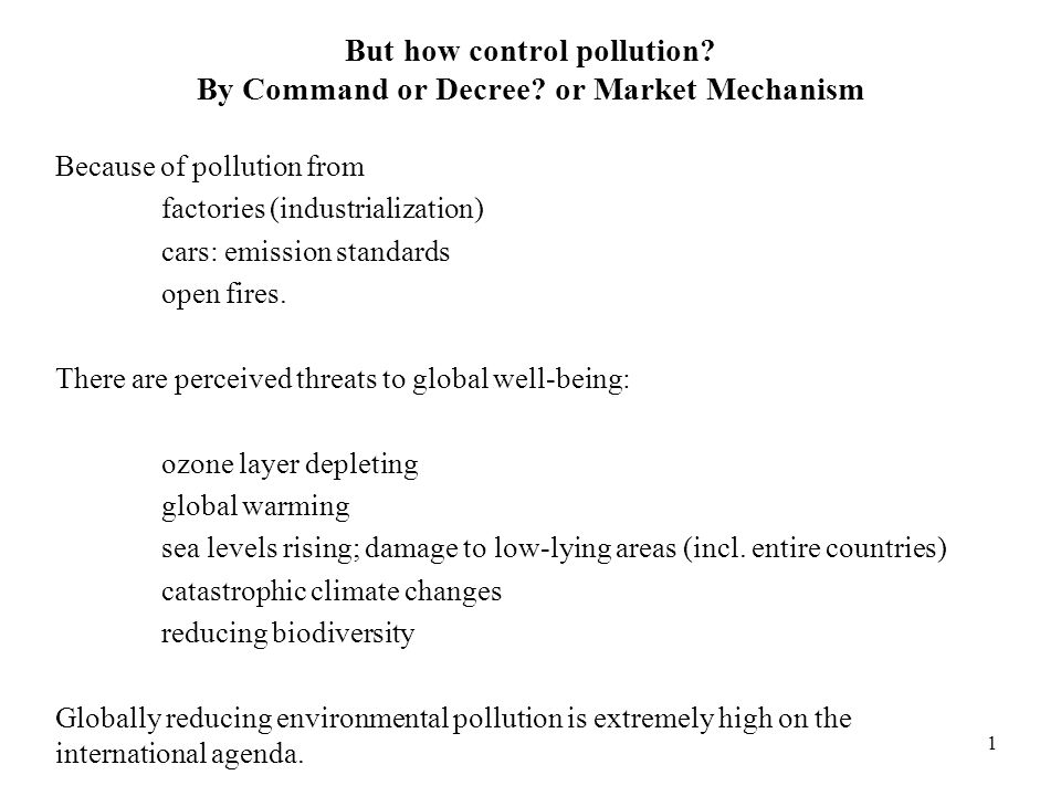 But how control pollution By Command or Decree or Market Mechanism